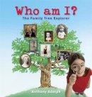 Adolph, Anthony - Who Am I?: The Family Tree Explorer - 9781847245090 - KIN0016533