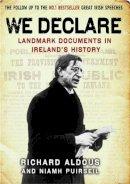 Richard Aldous; Niamh Puirséil - We Declare: Landmark Documents in Ireland's History - 9781847246721 - 9781847246721