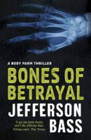 Bass, Jefferson - Bones of Betrayal: A Body Farm Thriller (Body Farm Thriller 4) - 9781847249807 - KRA0008120