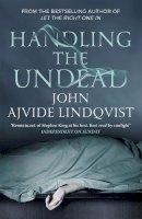 Ajvide Lindqvist, John - handling the Undead - 9781847249906 - V9781847249906
