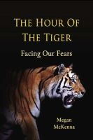 Megan McKenna - The Hour of the Tiger: Facing Our Fears - 9781847300799 - KEX0278655