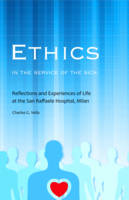 Vella, Monsignor Charles G. - Ethics in the Service of the Sick: Reflections and Experiences of Life at the San Raffaele Hospital - 9781847301666 - 9781847301666