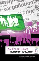 Harry Bohan ed. - Family Life Today: The Greatest Revolution? - 9781847301680 - KNW0009212