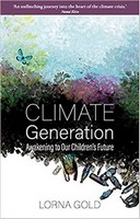 Lorna Gold - Climate Generation: Awakening to Our Children's Future - 9781847308412 - V9781847308412