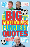 Clarke, Adrian, Reeves, Stuart, Spragg, Iain - The Big Book of Football's Funniest Quotes - 9781847326225 - KEX0216858
