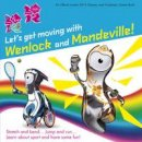Clarkson, Stephanie - Let's Get Moving with Wenlock & Mandeville! (London 2012) - 9781847326454 - V9781847326454