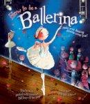 Castor, Harriet - How to be a Ballerina - 9781847327352 - V9781847327352