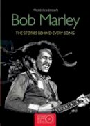 Sheridan, Maureen - Bob Marley: The Stories Behind Every Song (Stories Behind the Songs) - 9781847327789 - V9781847327789