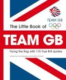 Spragg, Iain, Clark, Adrian - Little Book of Team GB - 9781847328526 - V9781847328526