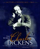 Martin Fido - The World of Charles Dickens: The Life, Times and Works of the Great Victorian Novelist - 9781847329431 - 9781847329431