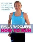 Radcliffe, Paula - How to Run - 9781847370747 - KEX0298648