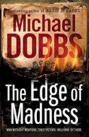 Dobbs, Michael - The Edge of Madness - 9781847372840 - 9781847372840