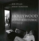 Dylan, Bob - Hollywood Foto-Rhetoric: The Lost Manuscript - 9781847374677 - 9781847374677