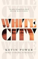 Kevin Power - White City - 9781847378064 - 9781847378064