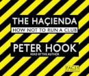 Hook, Peter - The Hacienda: How Not to Run a Club - 9781847379375 - 9781847379375