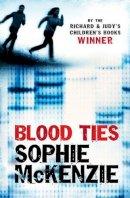 McKenzie, Sophie - Blood Ties - 9781847382757 - KTM0005246