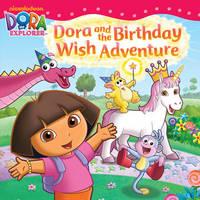 Nickelodeon - Dora and the Birthday Wish Adventure (Dora the Explorer) - 9781847387707 - 9781847387707