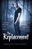 Yovanoff, Brenna - The Replacement. by Brenna Yovanoff - 9781847388391 - KEX0221224