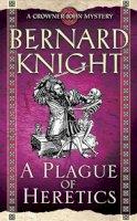 Bernard Knight - A Plague of Heretics (Crowner John Mysteries) - 9781847393296 - V9781847393296