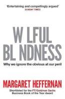 Heffernan, Margaret - Wilful Blindness - 9781847399052 - V9781847399052