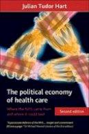 Hart, Julian Tudor - The Political Economy of Health Care - 9781847427823 - V9781847427823