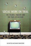 Butler, Ian; Drakeford, Mark - Social Work on Trial - 9781847428684 - V9781847428684
