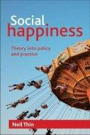 Thin, Neil - Social Happiness - 9781847429193 - V9781847429193