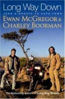 'EWAN MCGREGOR, CHARLEY BOORMAN' - Long Way Down - 9781847440525 - KOC0005240