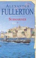 Fullerton, Alexander - Submariner - 9781847441751 - 9781847441751