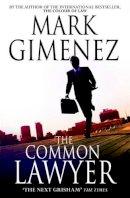 Gimenez, Mark - The Common Lawyer - 9781847442338 - KAK0012458