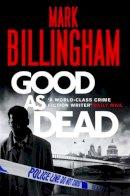 Mark Billingham - Good as Dead - 9781847444196 - KSS0014371