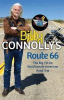Connolly, Billy - Billy Connolly's Route 66 - 9781847445223 - KAS0003888