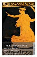 Merimee, Prosper - The Etruscan Vase and Other Stories (Oneworld Classics) - 9781847492098 - V9781847492098