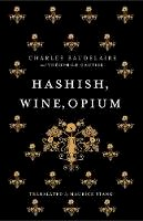 Baudelaire, Charles, Gautier, Theophile - Hashish, Wine, Opium - 9781847492876 - V9781847492876