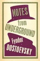 Dostoevsky, Fyodor - Notes from Underground (Alma Classics Evergreens) - 9781847493743 - V9781847493743