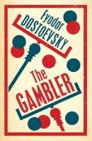 Dostoevsky, Fyodor - The Gambler (Alma Evergreens) - 9781847493828 - V9781847493828