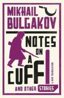 Mikhail Bulgakov - Notes on a Cuff and Other Stories - 9781847493873 - V9781847493873