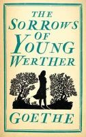 Goethe, Johann Wolfgang von - The Sorrows of Young Werther (Alma Classics Evergreens) - 9781847494047 - V9781847494047