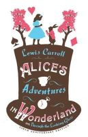 Carroll, Lewis - Alice's Adventures in Wonderland and Through the Looking Glass - 9781847494078 - V9781847494078