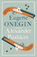 Pushkin, Alexander - Eugene Onegin (Alma Classics Evergreens) - 9781847494177 - V9781847494177