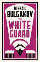 Mikhail Bulgakov - The White Guard - 9781847496201 - V9781847496201