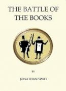 Swift, Jonathan - The Battle of the Books (Quirky Classics) - 9781847496799 - V9781847496799
