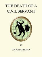 Chekhov, Anton - The Death of a Civil Servant (Quirky Classics) - 9781847496867 - V9781847496867