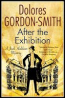 Gordon-Smith, Dolores - After the Exhibition: A Jack Haldean 1920s Mystery (A Jack Haldean Mystery) - 9781847516473 - V9781847516473