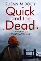 Moody, Susan - Quick and The Dead: A contemporary British mystery - 9781847516916 - V9781847516916