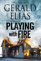 Elias, Gerald - Playing with Fire (A Daniel Jacobus Mystery) - 9781847517159 - V9781847517159