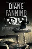 Fanning, Diane - Treason in the Secret City: A World War Two mystery set in Tennessee (A Libby Clark Mystery) - 9781847517166 - V9781847517166