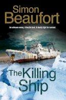 Beaufort, Simon - Killing Ship, The: An Antarctica Thriller - 9781847517173 - V9781847517173