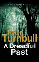 Turnbull, Peter - Dreadful Past, A: A British Police Procedural (A Hennessey and Yellich Mystery) - 9781847517401 - V9781847517401
