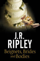 Ripley, J.R. - Beignets, Brides and Bodies: A cozy mystery set in smalltown Arizona (A Maggie Miller Mystery) - 9781847517456 - V9781847517456